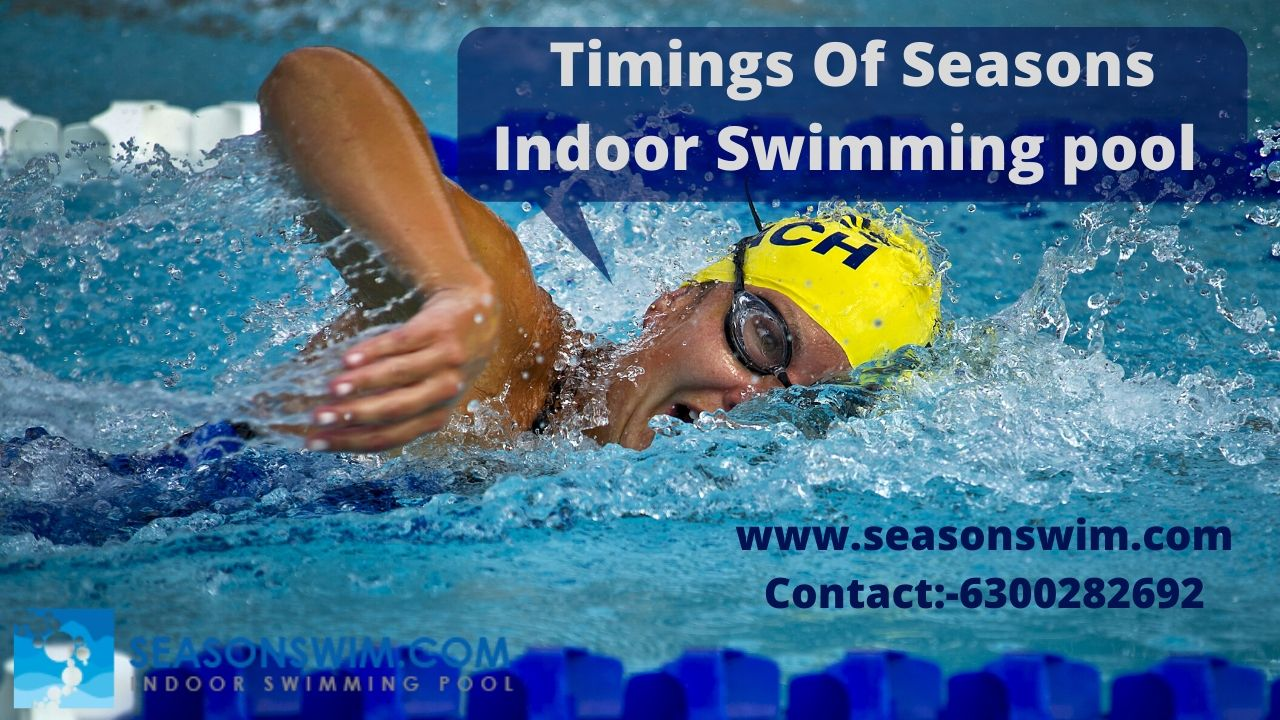 Timings Of Seasons Indoor Swimming Pool Near Me